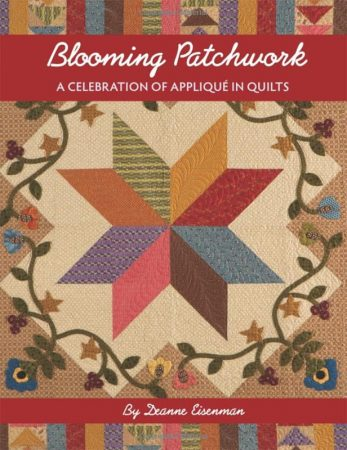 Blooming Patchwork - a quilting book by Deanne Eisenman